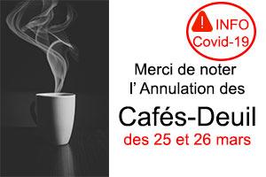 Annulation des Cafés Deuil des 25 et 26 mars